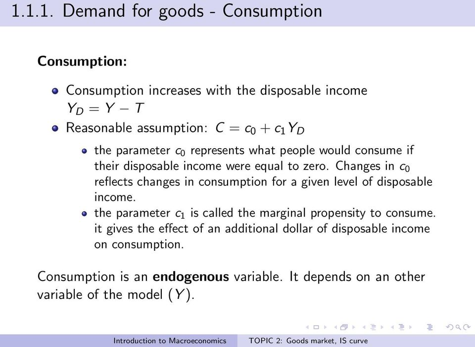 Changes in c 0 reflects changes in consumption for a given level of disposable income.