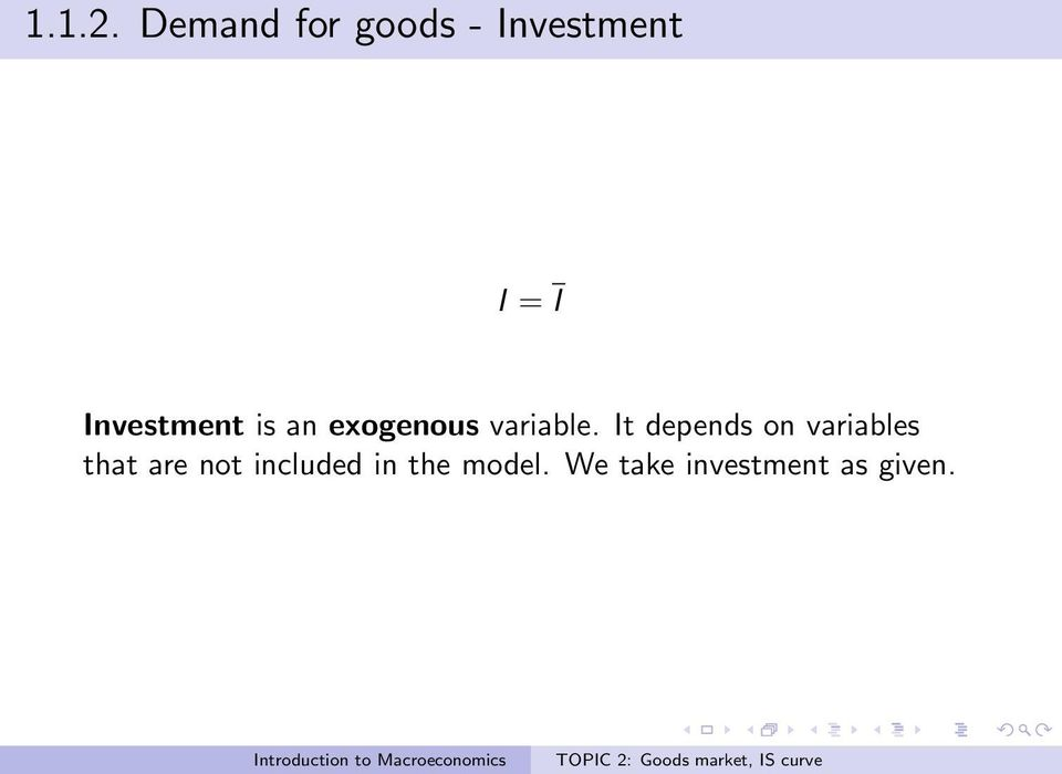 Investment is an exogenous variable.