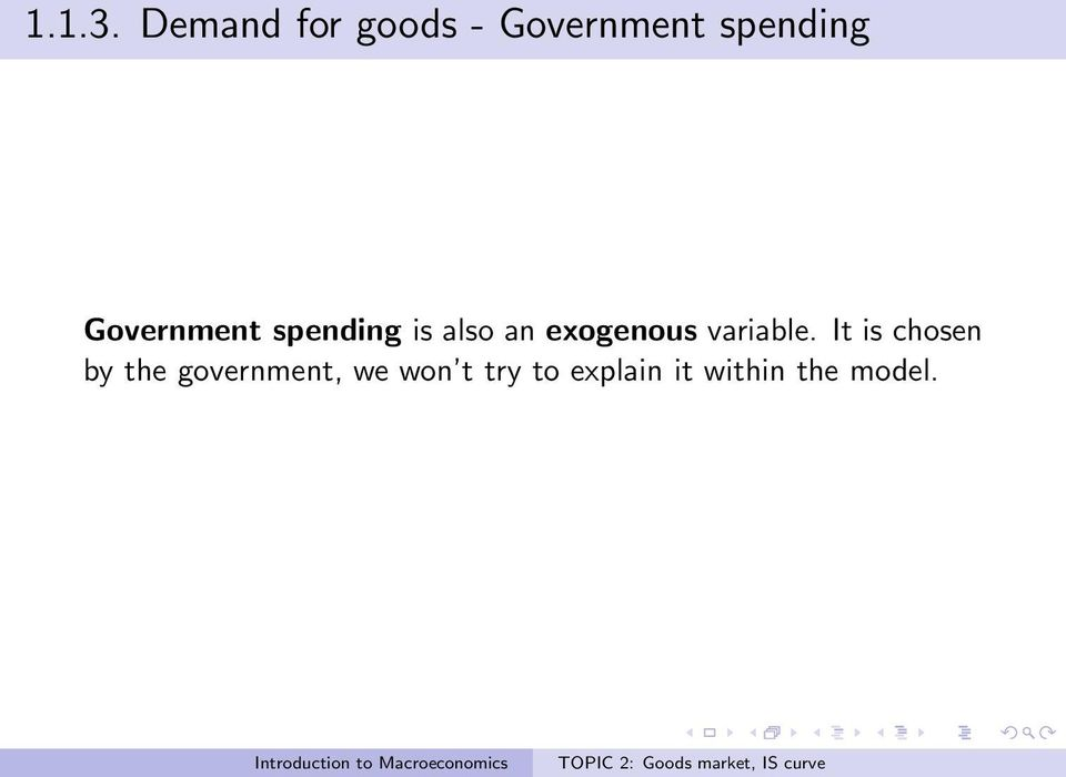 Government spending is also an exogenous