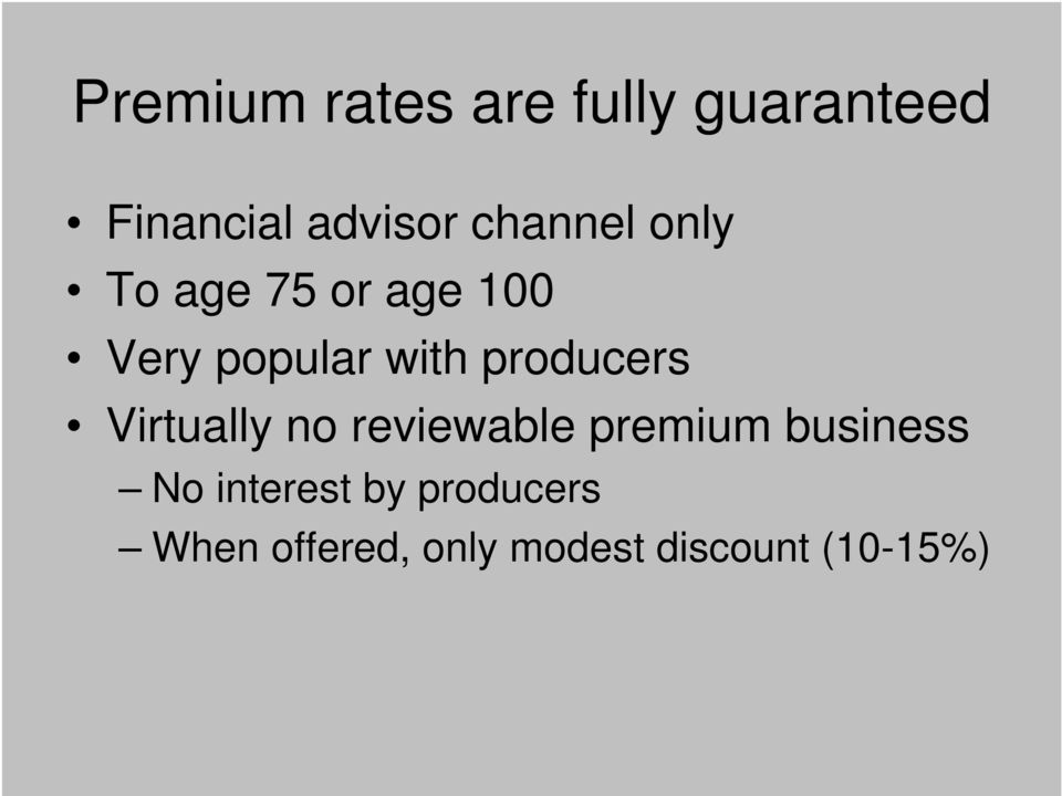 producers Virtually no reviewable premium business No