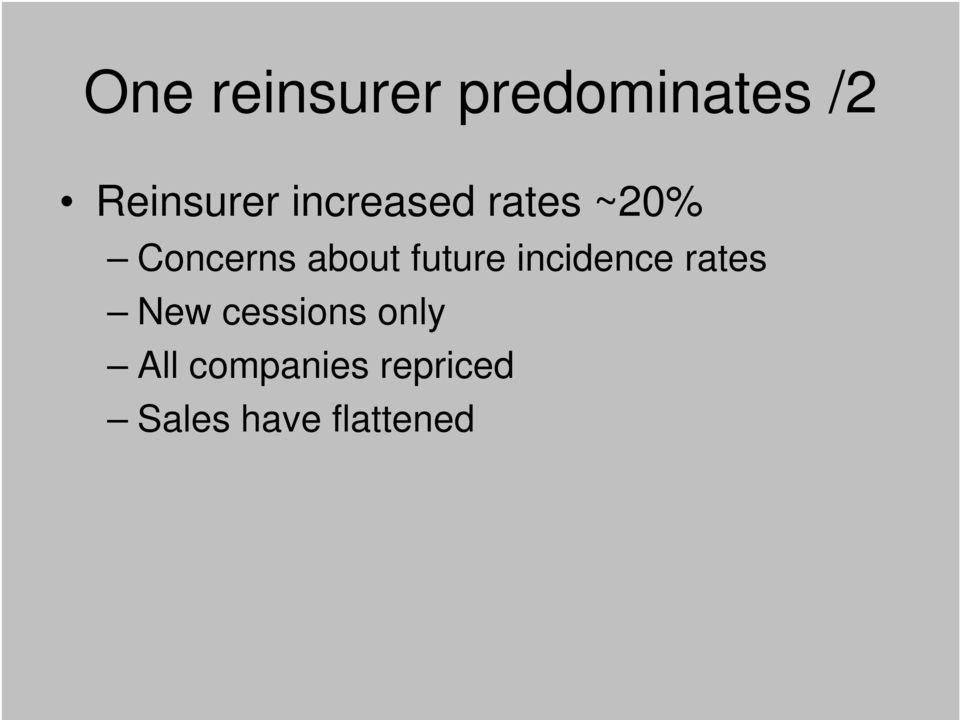 future incidence rates New cessions