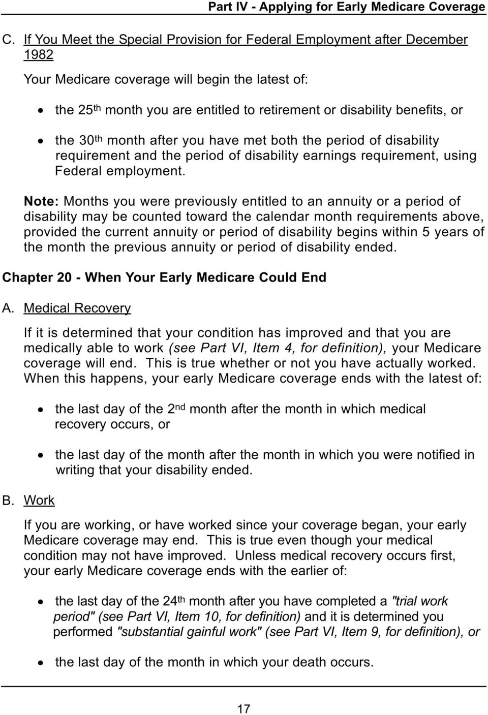 the 30 th month after you have met both the period of disability requirement and the period of disability earnings requirement, using Federal employment.