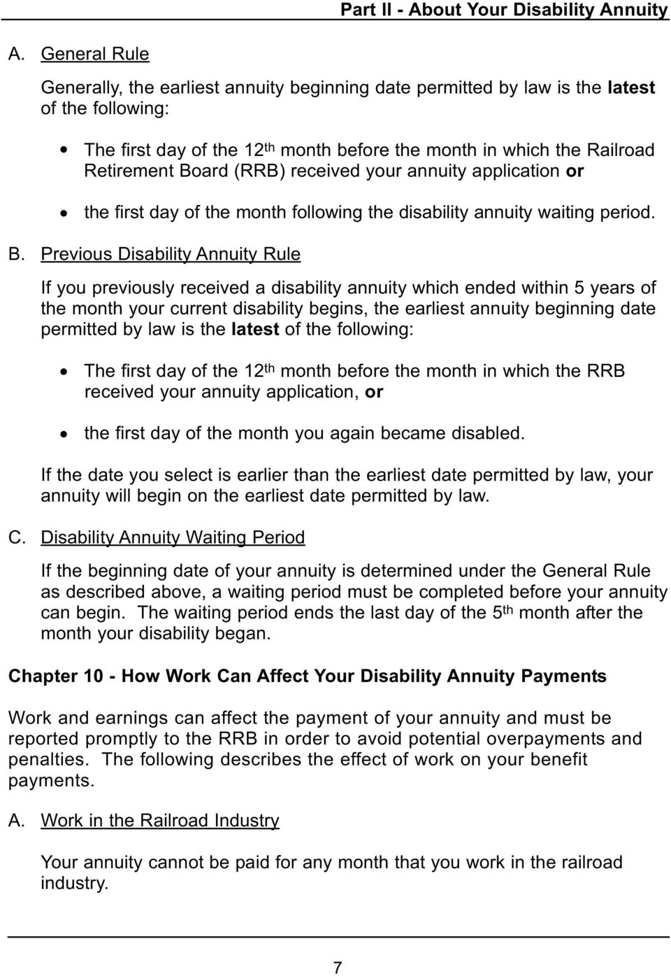 (RRB) received your annuity application or the first day of the month following the disability annuity waiting period. B.