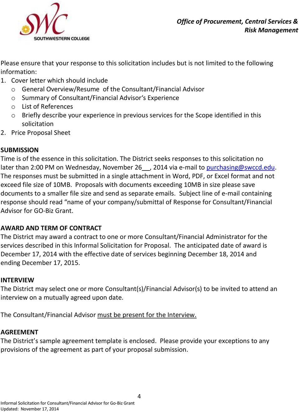 experience in previous services for the Scope identified in this solicitation 2. Price Proposal Sheet SUBMISSION Time is of the essence in this solicitation.