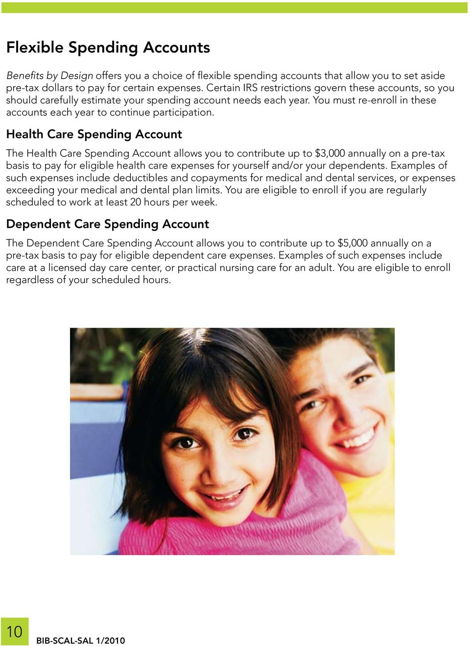 Health Care Spending Account The Health Care Spending Account allows you to contribute up to $3,000 annually on a pre-tax basis to pay for eligible health care expenses for yourself and/or your