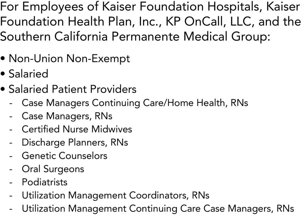 Providers -- Case Managers Continuing Care/Home Health, RNs -- Case Managers, RNs -- Certified Nurse Midwives -- Discharge