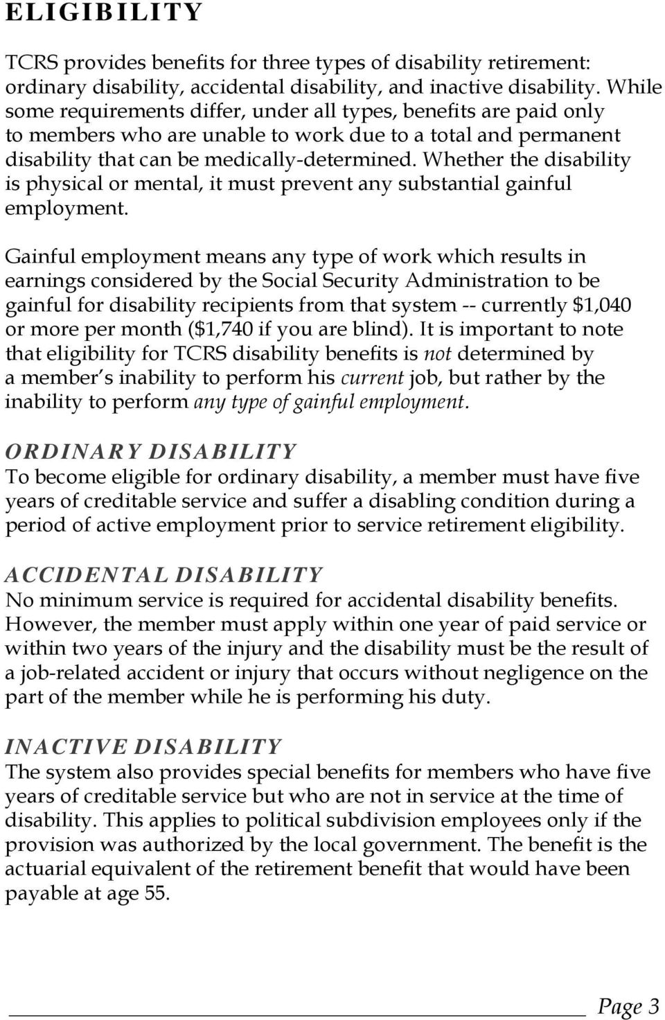 Whether the disability is physical or mental, it must prevent any substantial gainful employment.