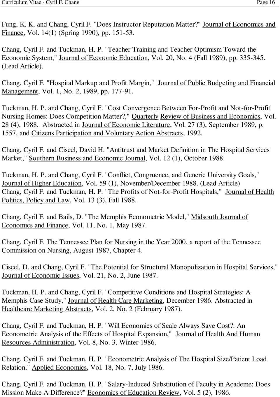 """Hospital Markup and Profit Margin,"" Journal of Public Budgeting and Financial Management, Vol. 1, No. 2, 1989, pp. 177-91. Tuckman, H. P. and Chang, Cyril F."