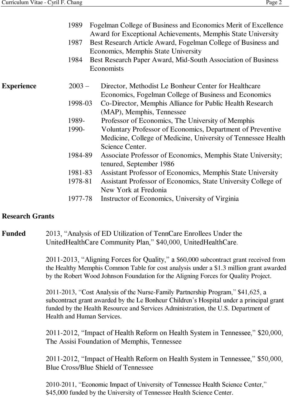Business and Economics, Memphis State University 1984 Best Research Paper Award, Mid-South Association of Business Economists Experience 2003 Director, Methodist Le Bonheur Center for Healthcare
