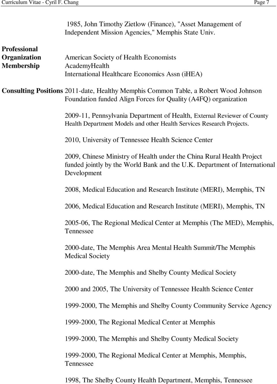 Robert Wood Johnson Foundation funded Align Forces for Quality (A4FQ) organization 2009-11, Pennsylvania Department of Health, External Reviewer of County Health Department Models and other Health