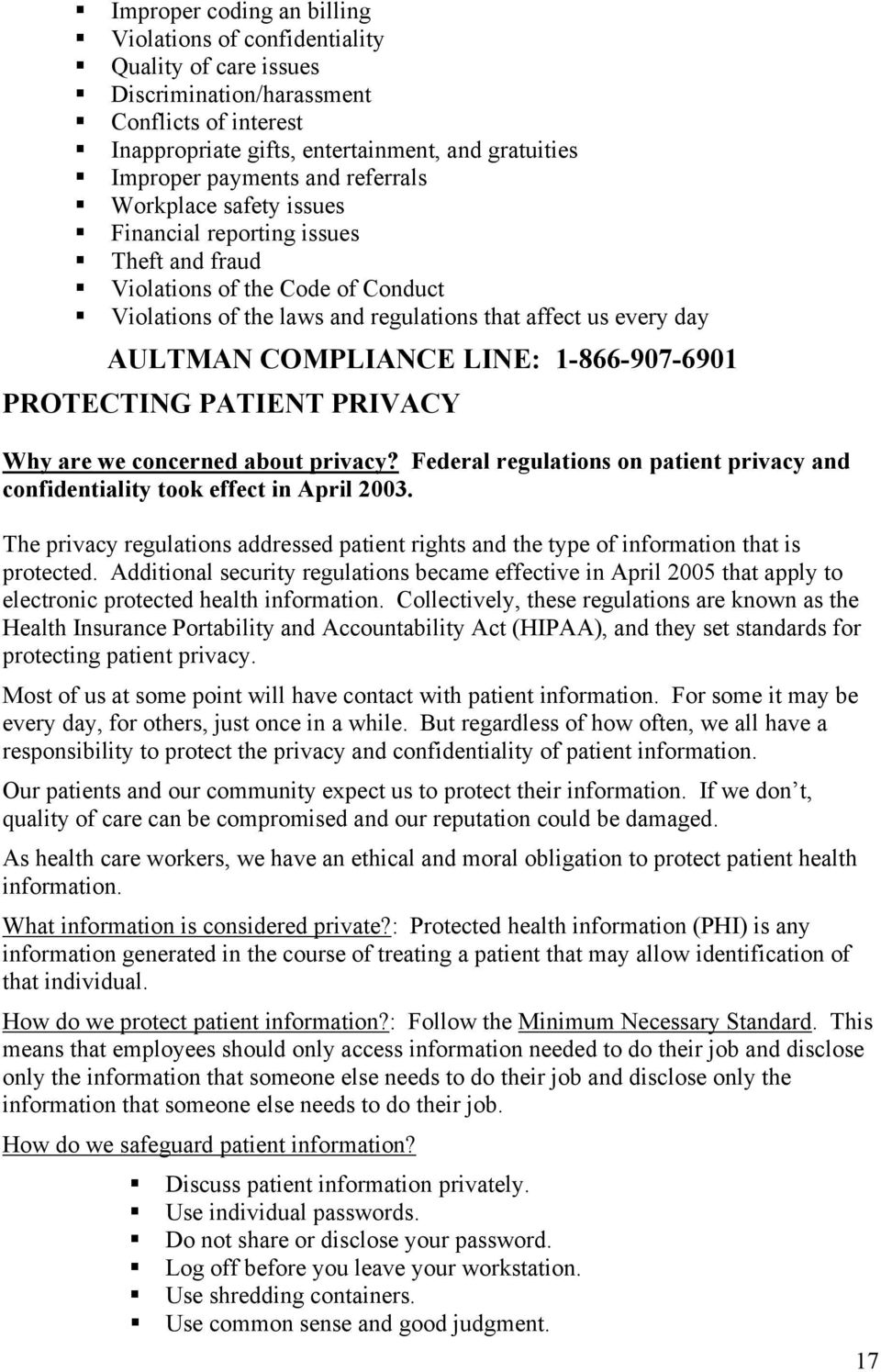 LINE: 1-866-907-6901 PROTECTING PATIENT PRIVACY Why are we concerned about privacy? Federal regulations on patient privacy and confidentiality took effect in April 2003.