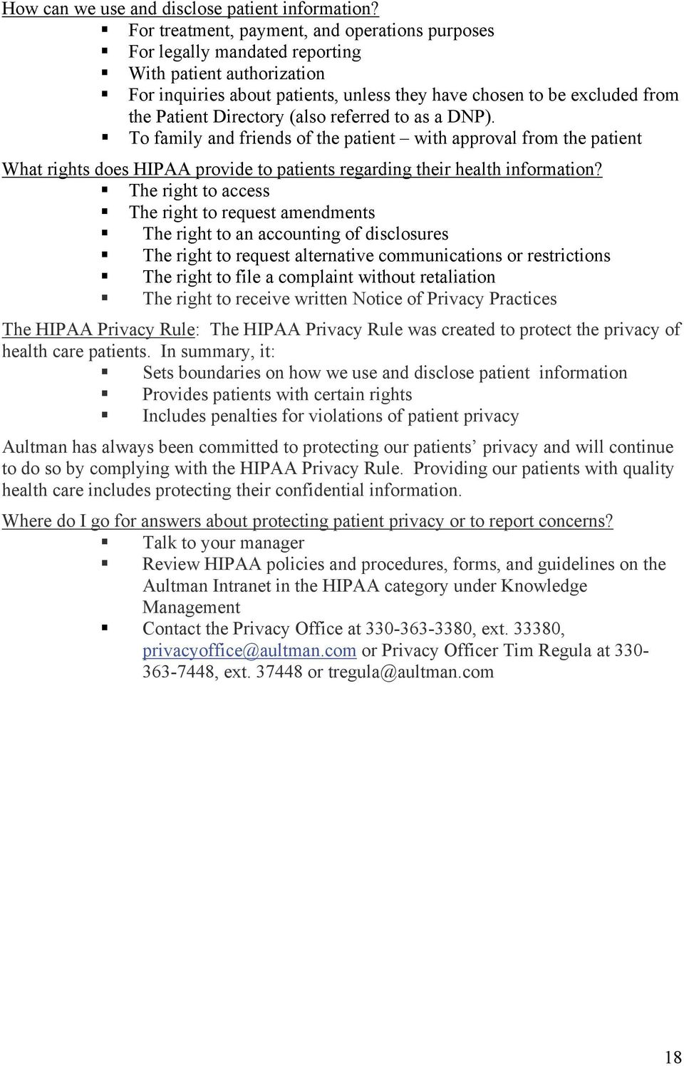 Directory (also referred to as a DNP). To family and friends of the patient with approval from the patient What rights does HIPAA provide to patients regarding their health information?