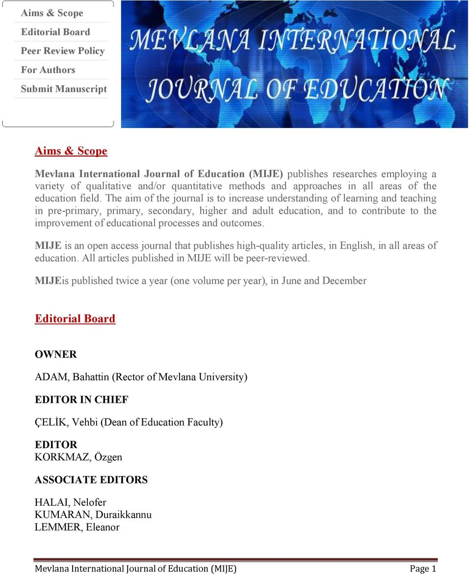The aim of the journal is to increase understanding of learning and teaching in pre-primary, primary, secondary, higher and adult education, and to contribute to the improvement of educational