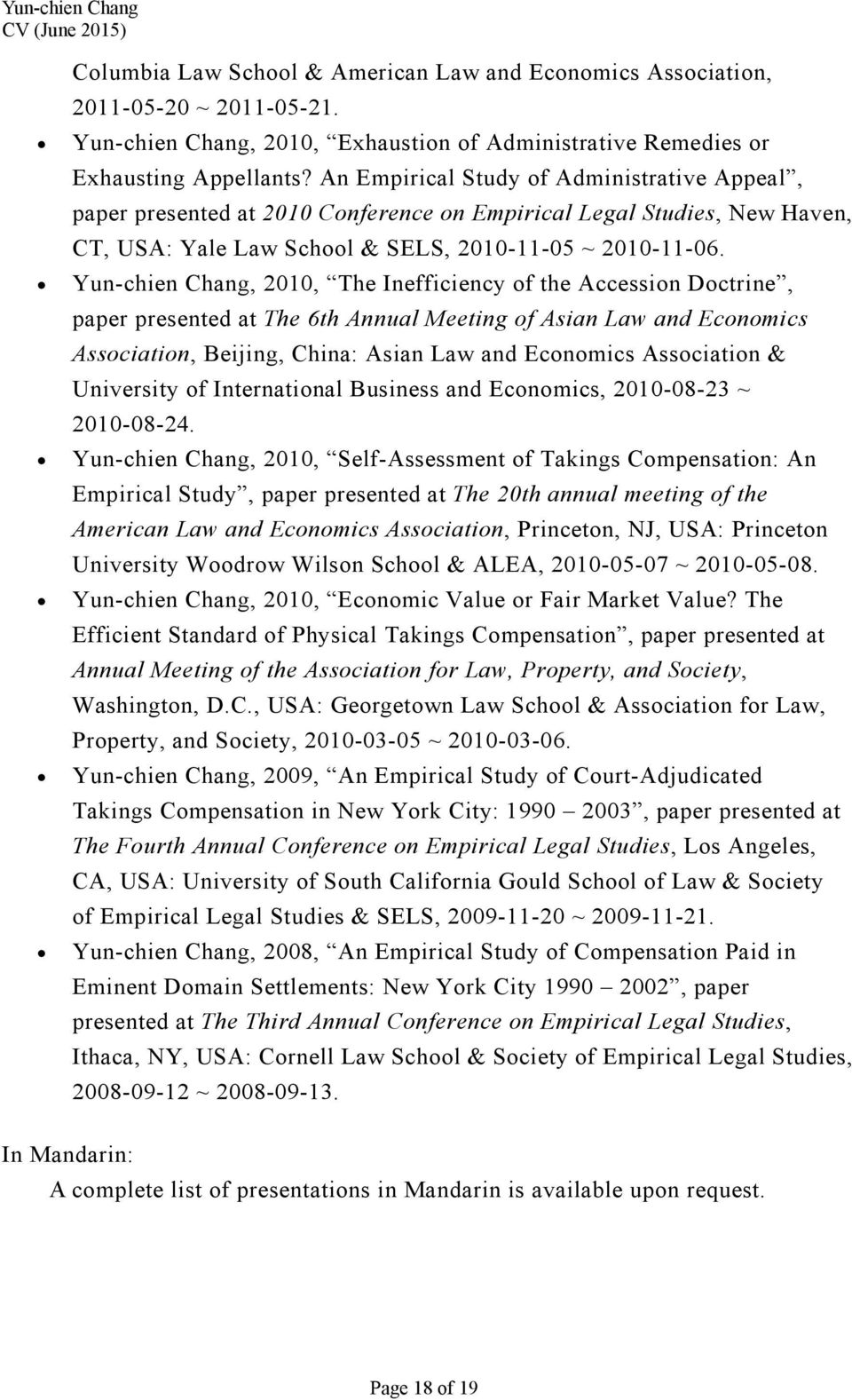 Yun-chien Chang, 2010, The Inefficiency of the Accession Doctrine, paper presented at The 6th Annual Meeting of Asian Law and Economics Association, Beijing, China: Asian Law and Economics