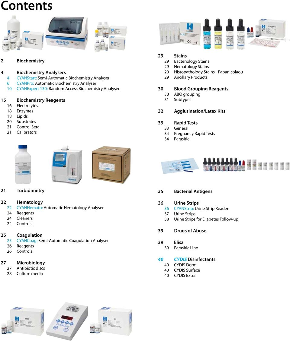 29 Ancillary Products 30 Blood Grouping Reagents 30 ABO grouping 31 Subtypes 32 Agglutination/Latex Kits 33 Rapid Tests 33 General 34 Pregnancy Rapid Tests 34 Parasitic 21 Turbidimetry 22 Hematology