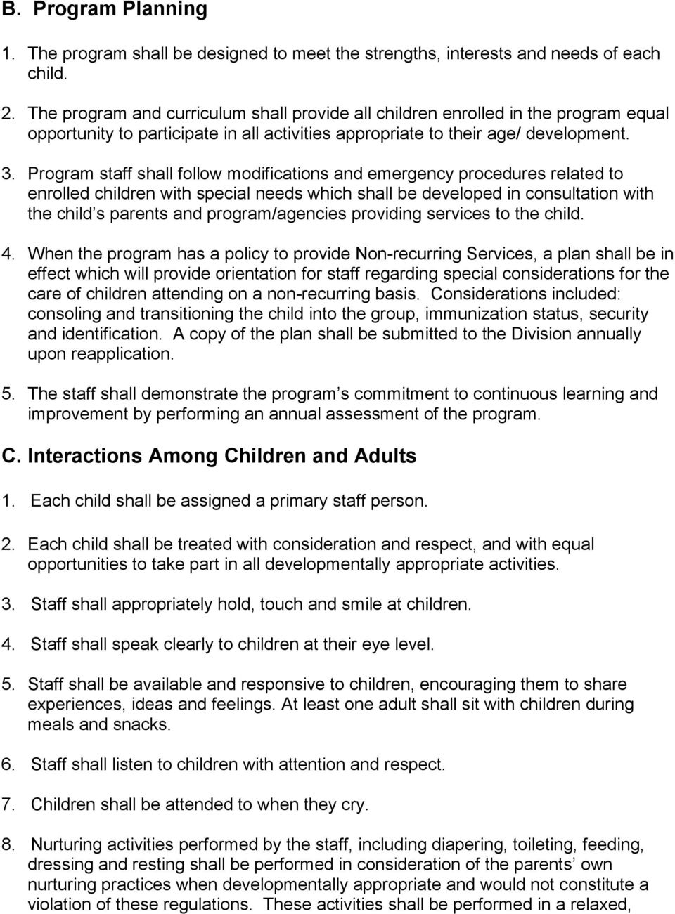 Program staff shall follow modifications and emergency procedures related to enrolled children with special needs which shall be developed in consultation with the child s parents and