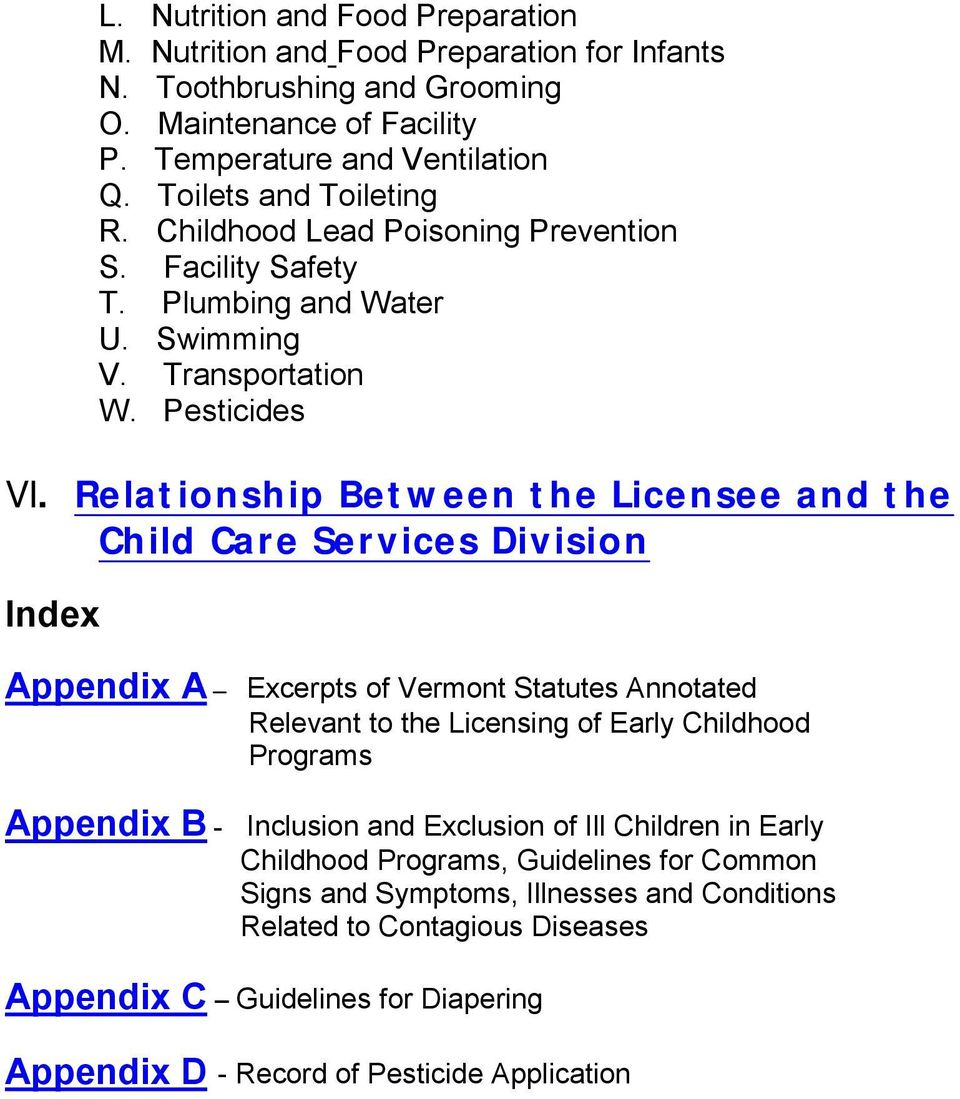 Relationship Between the Licensee and the Child Care Services Division Index Appendix A Excerpts of Vermont Statutes Annotated Relevant to the Licensing of Early Childhood Programs Appendix