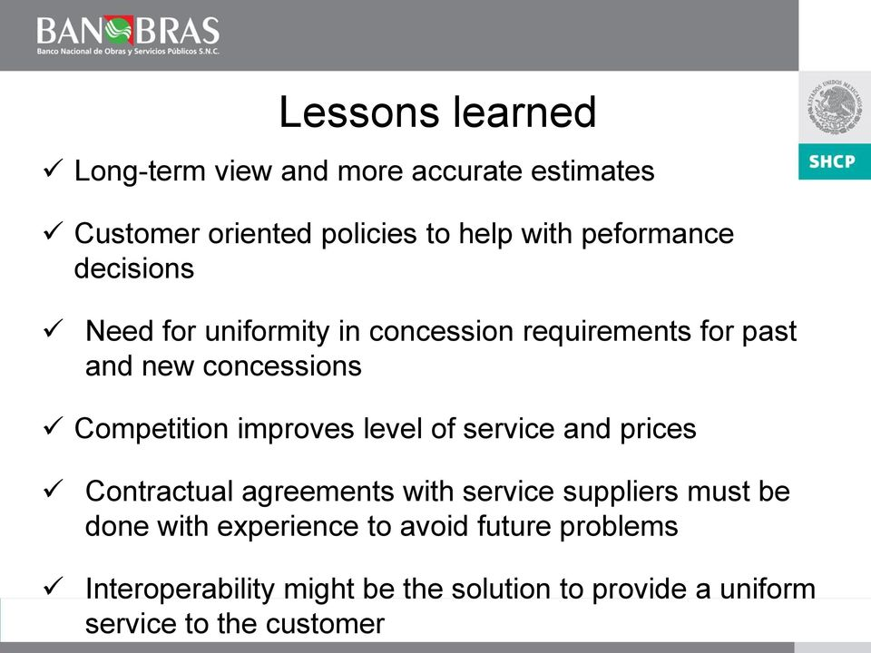 Competition improves level of service and prices Contractual agreements with service suppliers must be