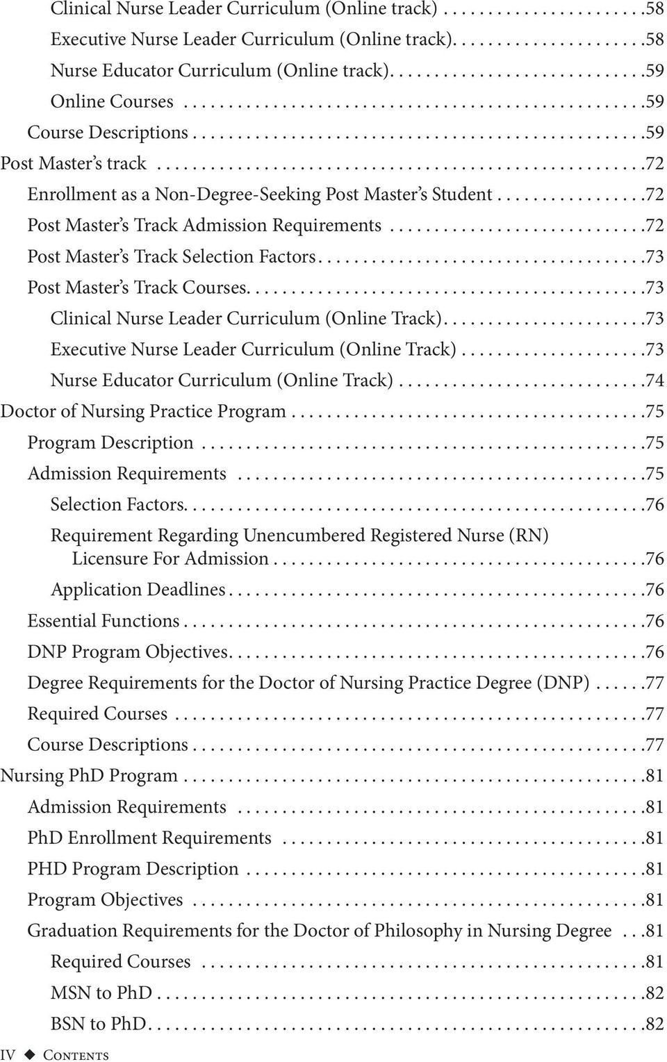 .. 72 Post Master s Track Selection Factors.... 73 Post Master s Track Courses.... 73 Clinical Nurse Leader Curriculum (Online Track).... 73 Executive Nurse Leader Curriculum (Online Track).
