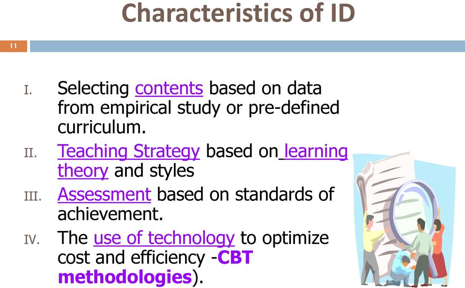 curriculum. II. Teaching Strategy based on learning theory and styles III.