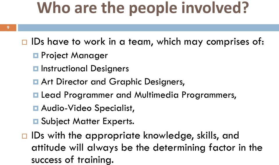 Art Director and Graphic Designers, Lead Programmer and Multimedia Programmers, Audio-Video