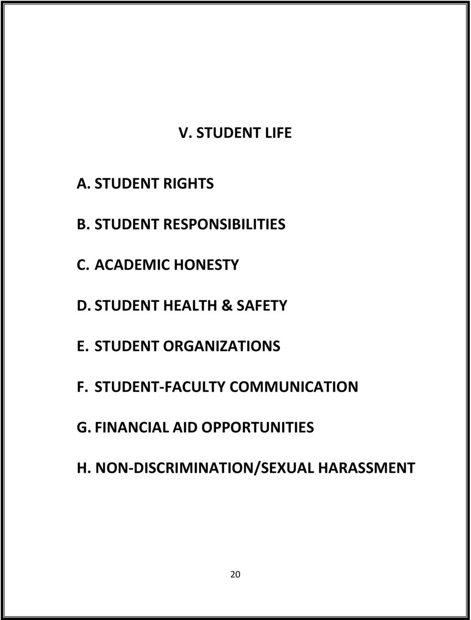 STUDENT HEALTH & SAFETY E. STUDENT ORGANIZATIONS F.