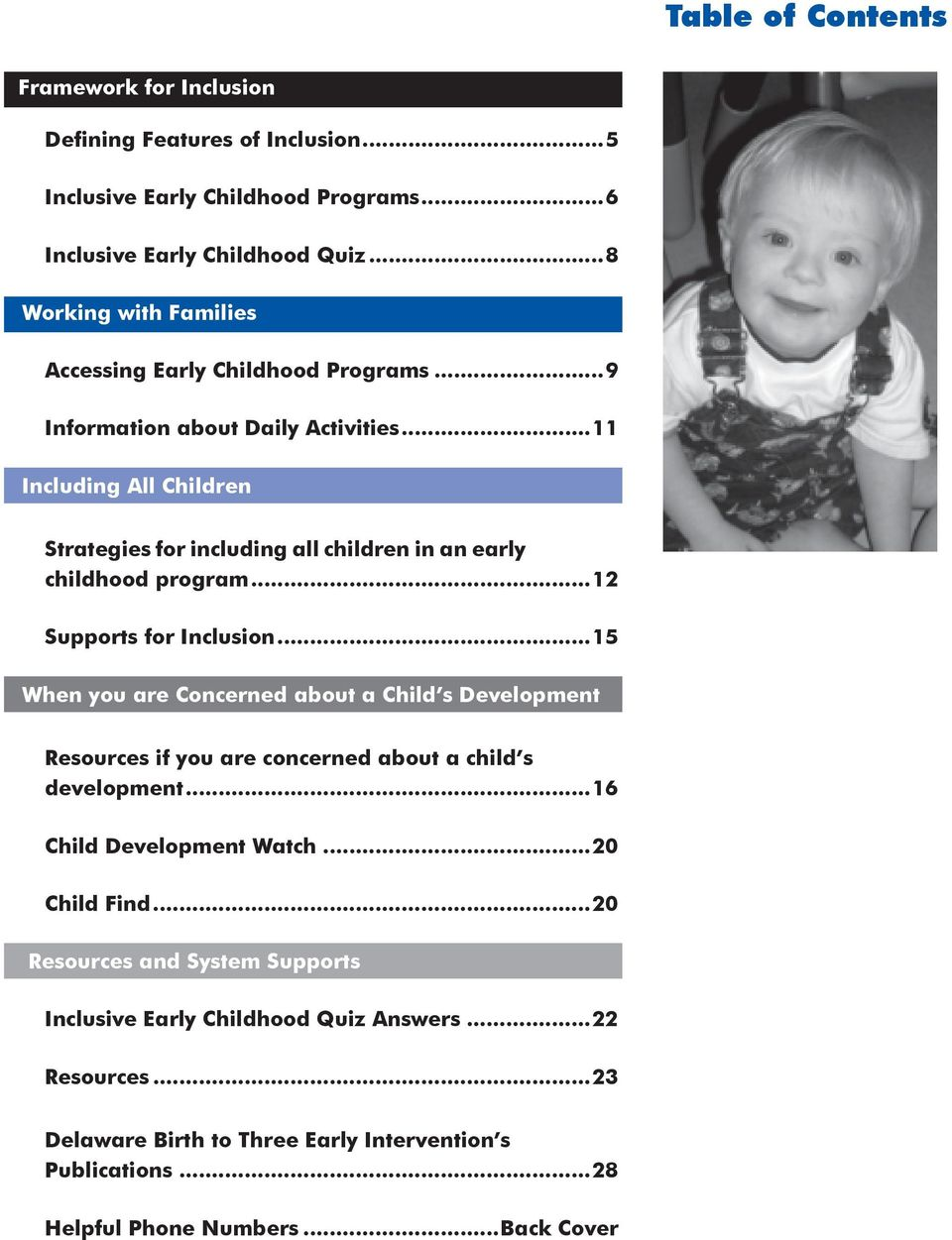 ..11 Including All Children Strategies for including all children in an early childhood program...12 Supports for Inclusion.