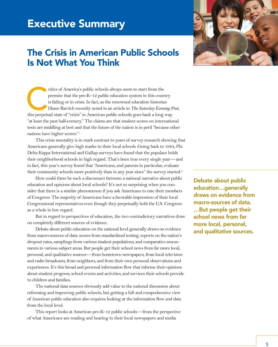 In fact, as the renowned education historian Diane Ravitch recently noted in an article in The Saturday Evening Post, this perpetual state of crisis in American public schools goes back a long way,