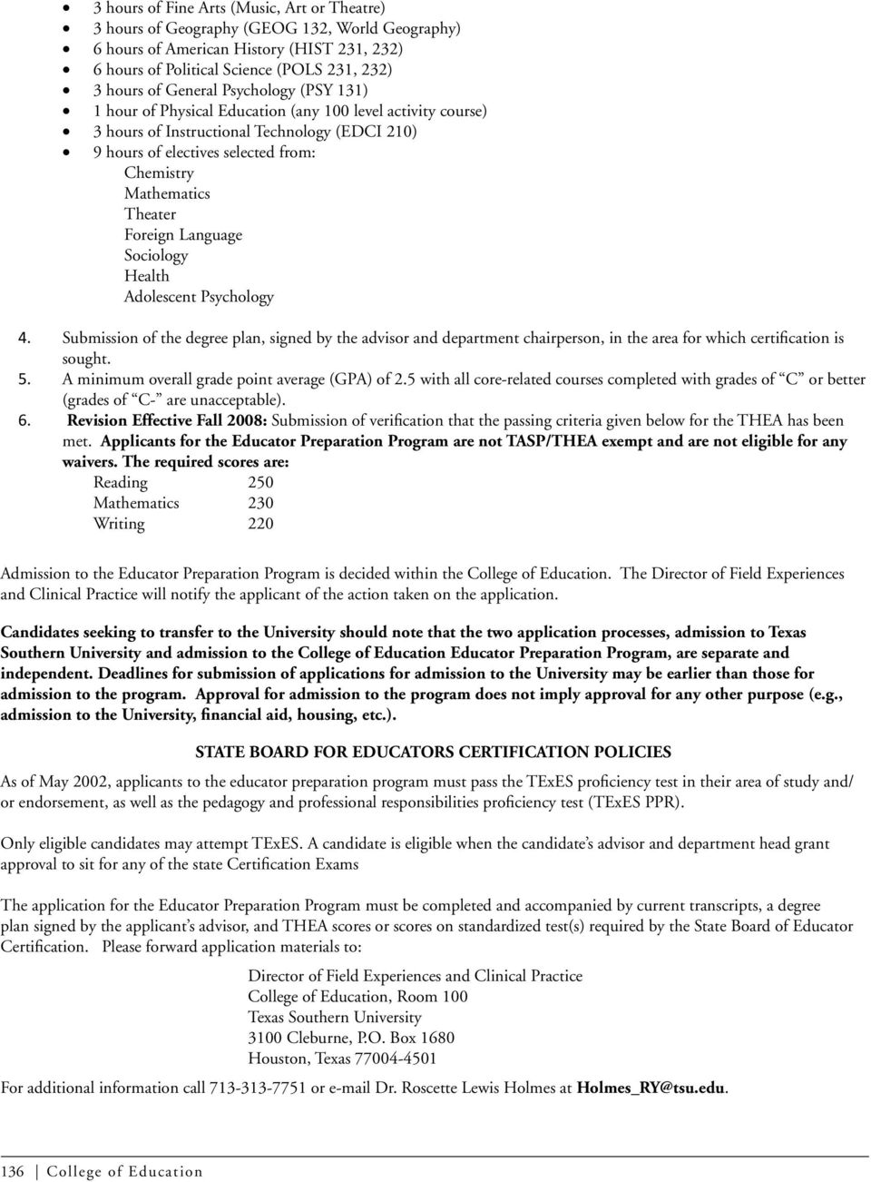 Theater Foreign Language Sociology Health Adolescent Psychology 4. Submission of the degree plan, signed by the advisor and department chairperson, in the area for which certification is sought. 5.