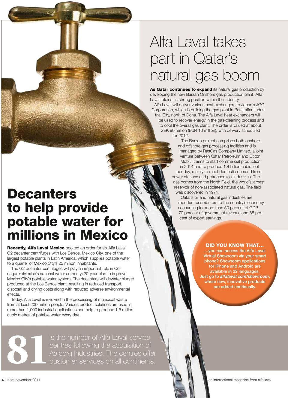 The G2 decanter centrifuges will play an important role in Conagua s (Mexico s national water authority) 20-year plan to improve Mexico City s potable water system.