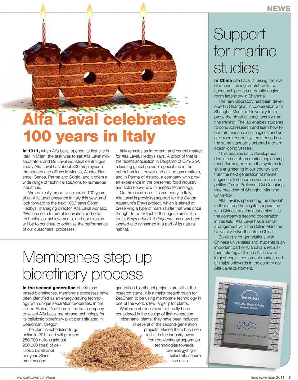 We are really proud to celebrate 100 years of an Alfa Laval presence in Italy this year, and look forward to the next 100, says Göran Hedbys, managing director, Alfa Laval Adriatic.