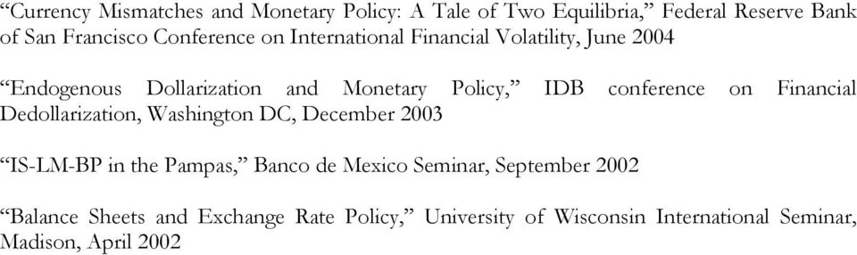 conference on Financial Dedollarization, Washington DC, December 2003 IS-LM-BP in the Pampas, Banco de Mexico