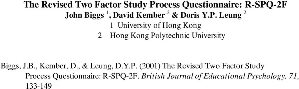Leung 2 1 University of Hong Kong 2 Hong Kong Polytechnic University Biggs, J.B., Kember, D.