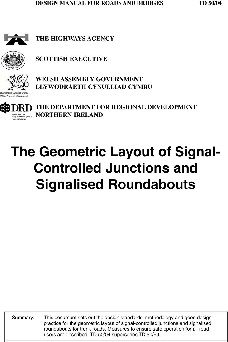 Summary: This document sets out the design standards, methodology and good design practice for the geometric layout of signal-controlled