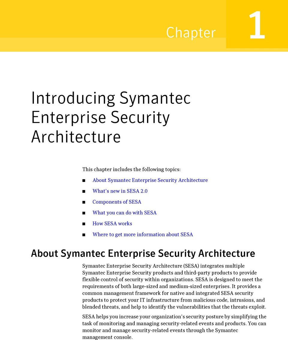 integrates multiple Symantec Enterprise Security products and third-party products to provide flexible control of security within organizations.