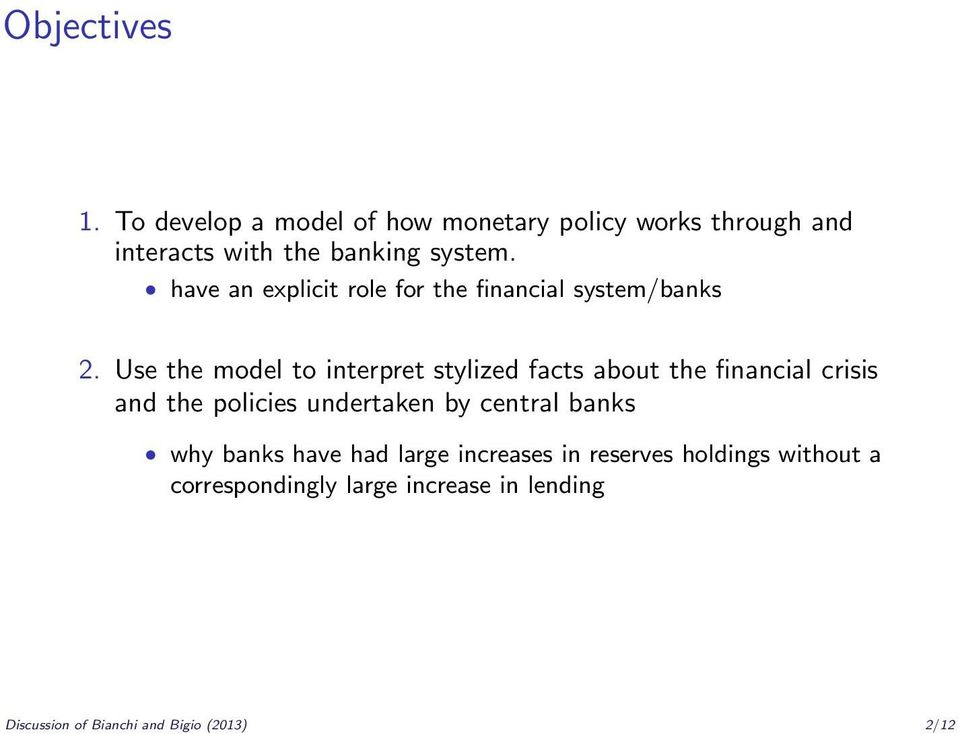 Use the model to interpret stylized facts about the financial crisis and the policies undertaken by central