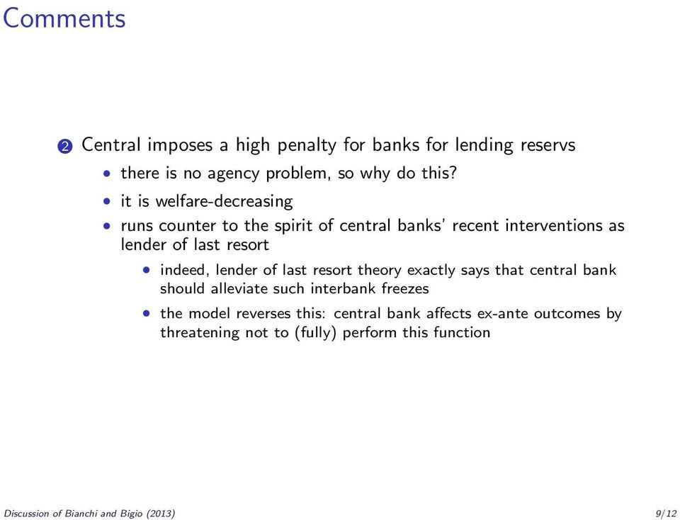 lender of last resort theory exactly says that central bank should alleviate such interbank freezes the model reverses this: