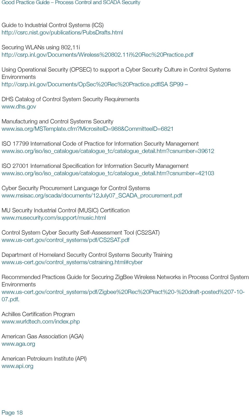 gov/documents/opsec%20rec%20practice.pdfisa SP99 DHS Catalog of Control System Security Requirements www.dhs.gov Manufacturing and Control Systems Security www.isa.org/mstemplate.cfm?