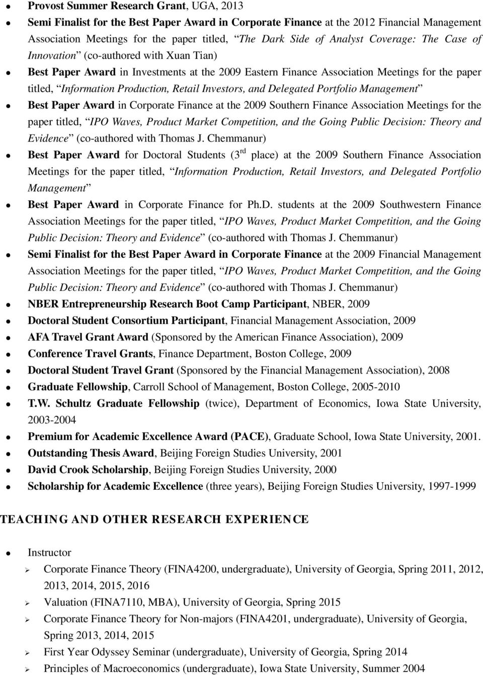 Retail Investors, and Delegated Portfolio Management Best Paper Award in Corporate Finance at the 2009 Southern Finance Association Meetings for the paper titled, IPO Waves, Product Market