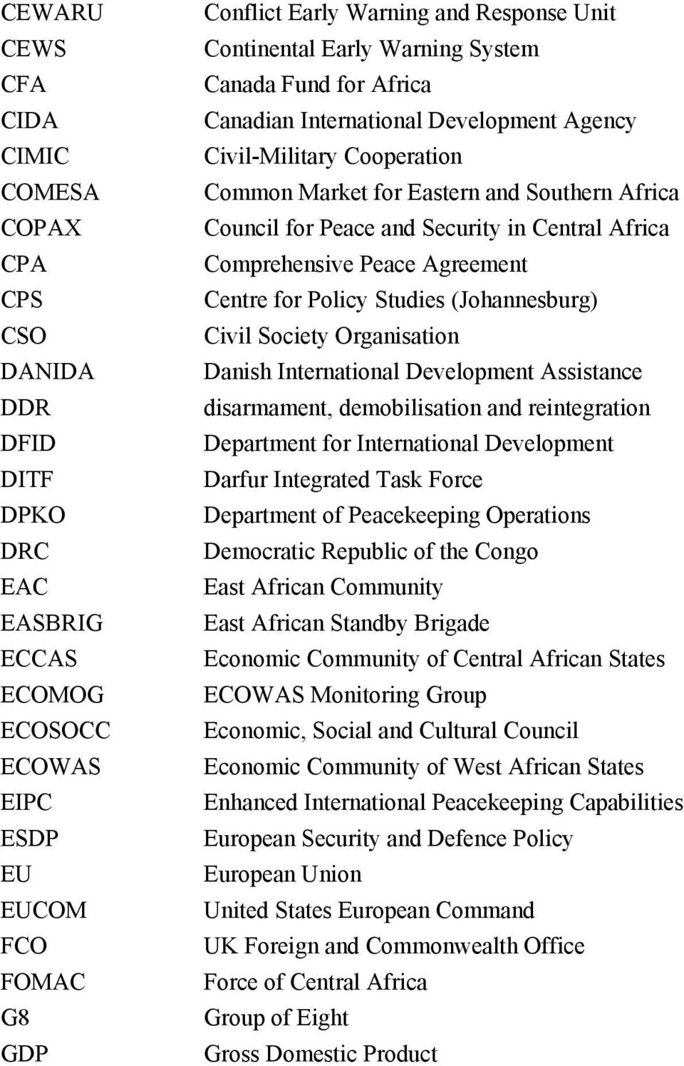 Security in Central Africa Comprehensive Peace Agreement Centre for Policy Studies (Johannesburg) Civil Society Organisation Danish International Development Assistance disarmament, demobilisation