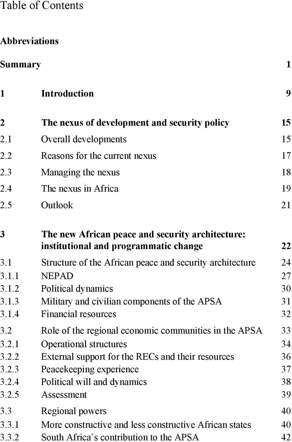 1 Structure of the African peace and security architecture 24 3.1.1 NEPAD 27 3.1.2 Political dynamics 30 3.1.3 Military and civilian components of the APSA 31 3.1.4 Financial resources 32 3.