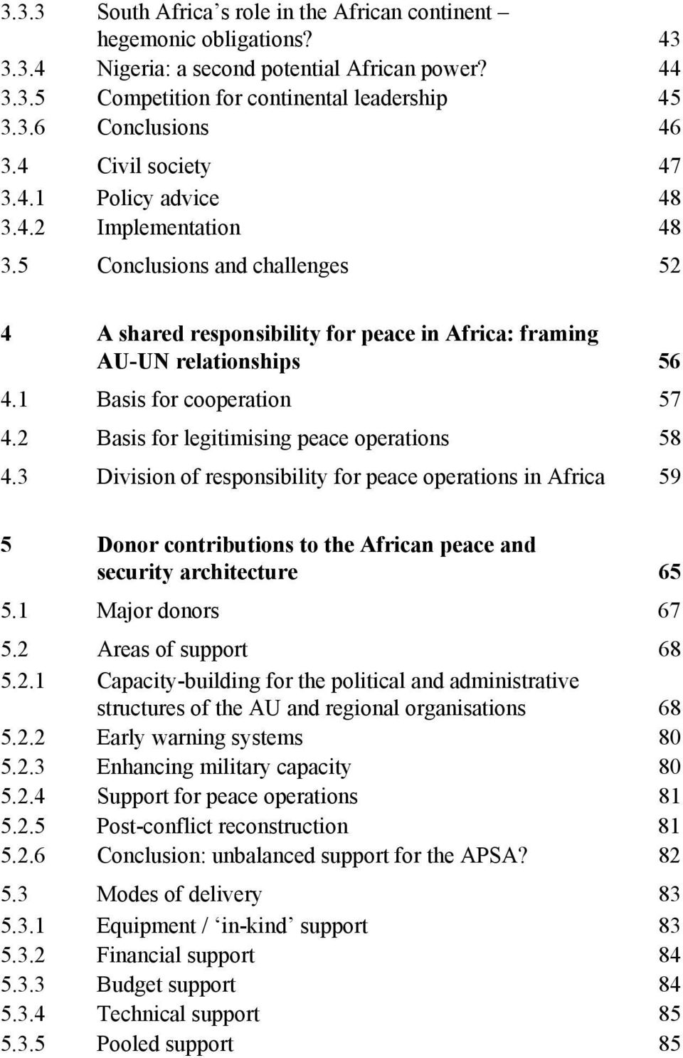 1 Basis for cooperation 57 4.2 Basis for legitimising peace operations 58 4.