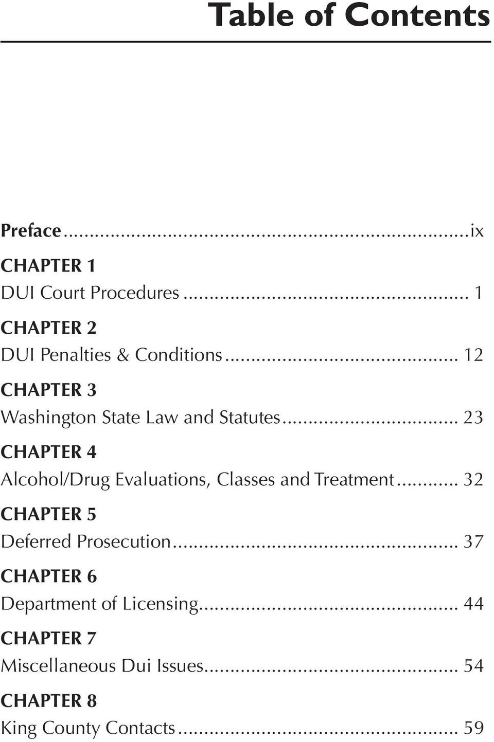 .. 23 CHAPTER 4 Alcohol/Drug Evaluations, Classes and Treatment.