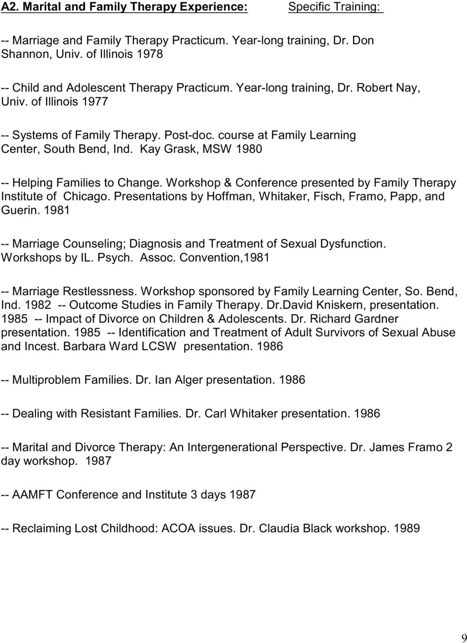 course at Family Learning Center, South Bend, Ind. Kay Grask, MSW 1980 -- Helping Families to Change. Workshop & Conference presented by Family Therapy Institute of Chicago.