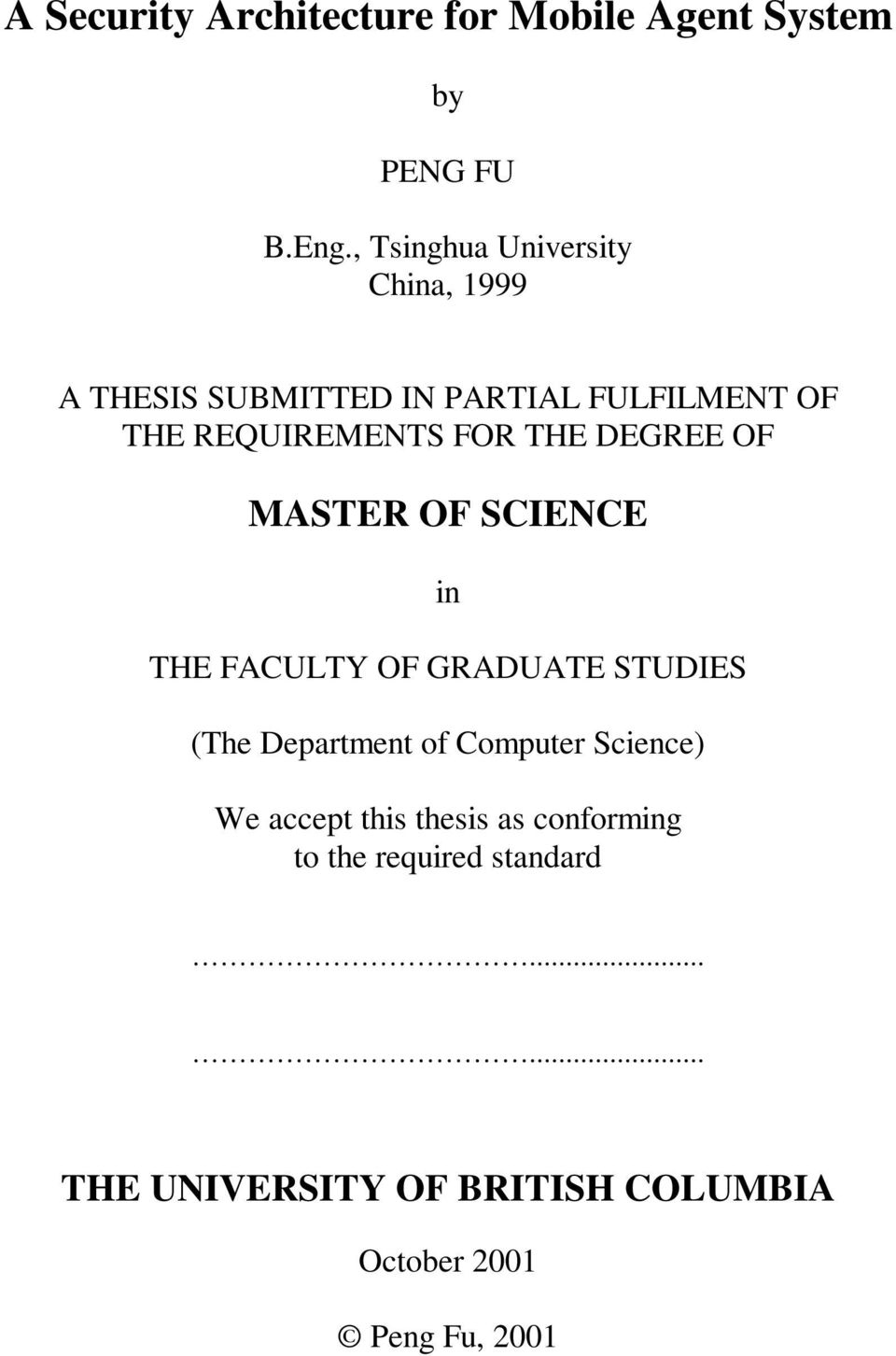 THE DEGREE OF MASTER OF SCIENCE in THE FACULTY OF GRADUATE STUDIES (The Department of Computer