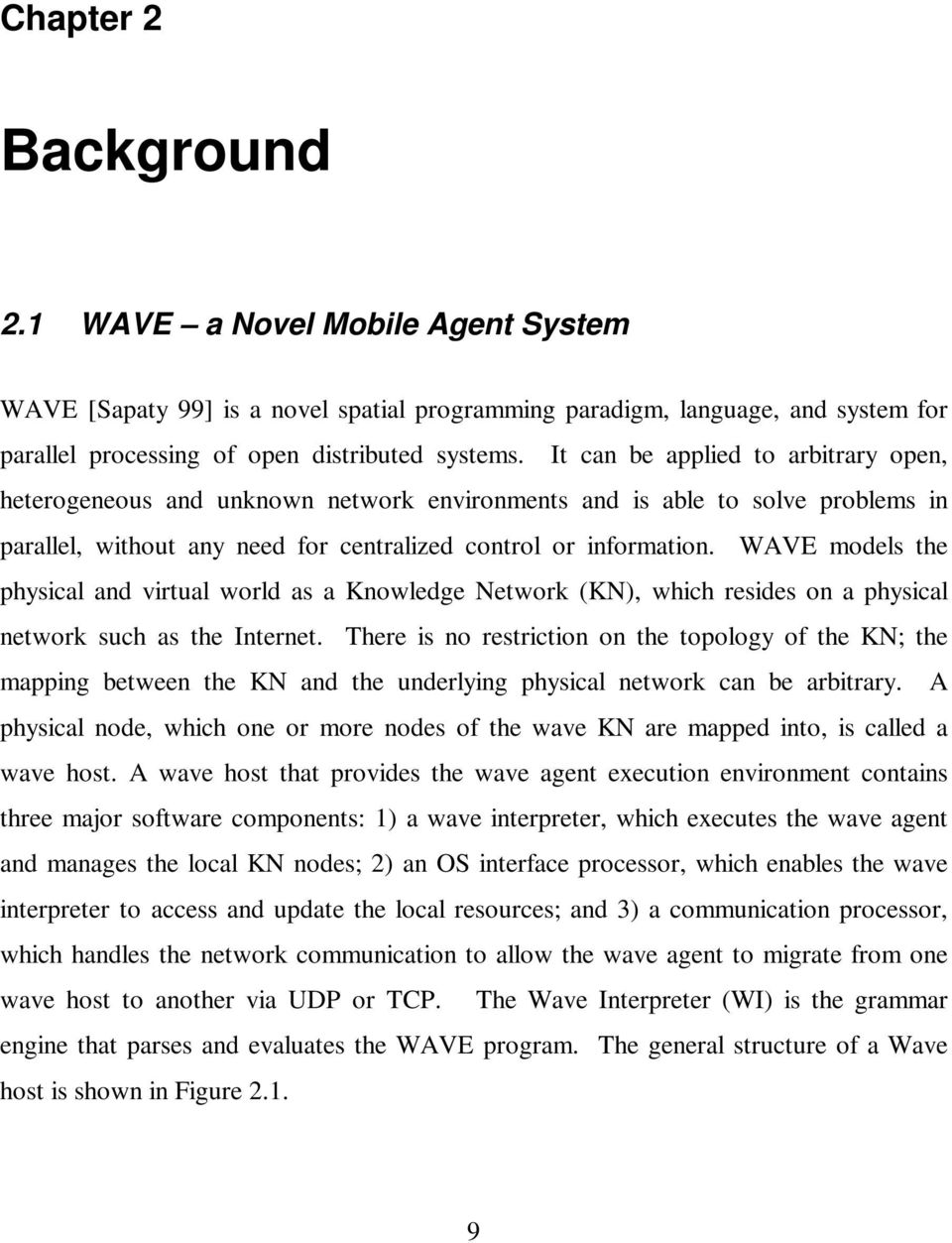 WAVE models the physical and virtual world as a Knowledge Network (KN), which resides on a physical network such as the Internet.