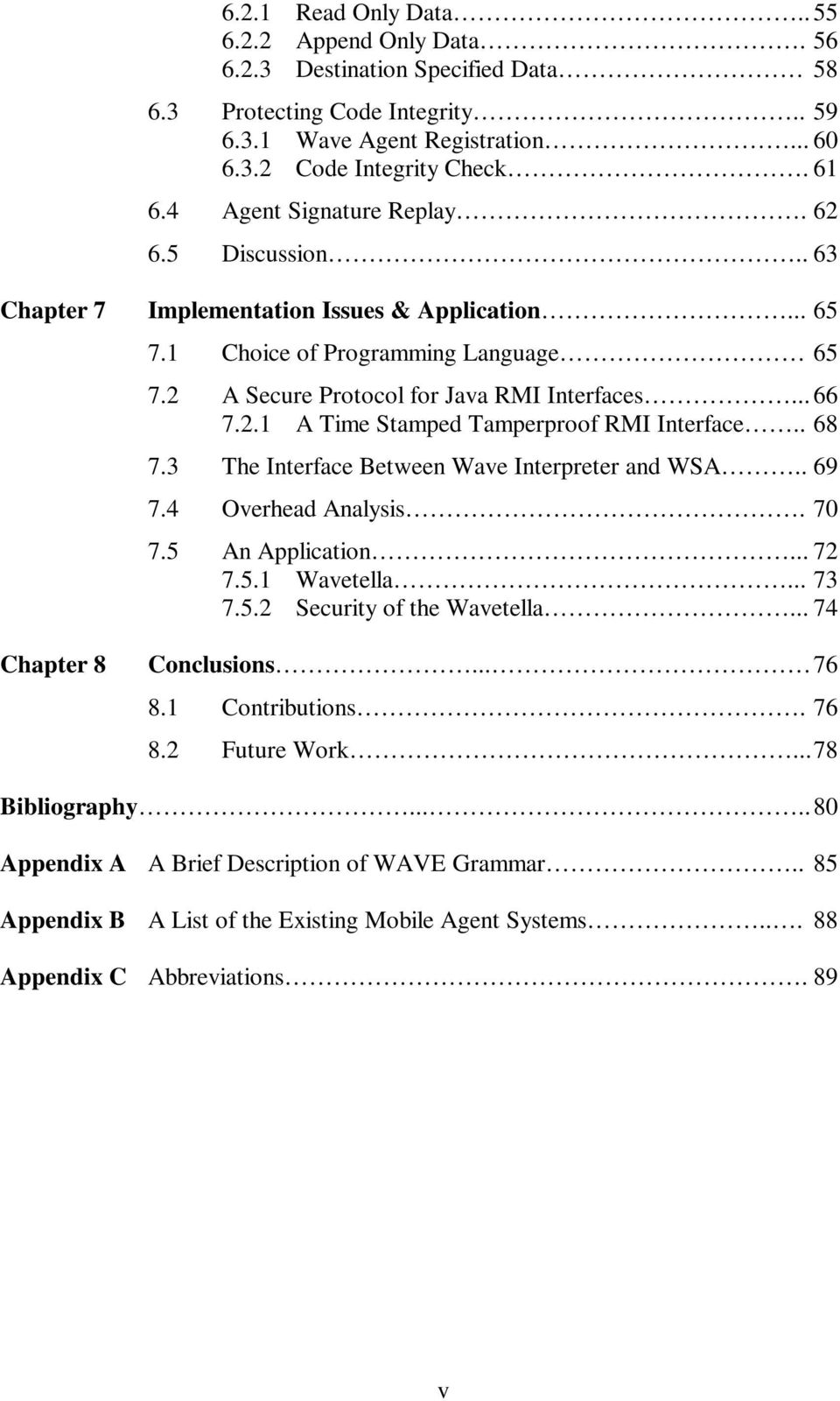 . 68 7.3 The Interface Between Wave Interpreter and WSA.. 69 7.4 Overhead Analysis. 70 7.5 An Application... 72 7.5.1 Wavetella... 73 7.5.2 Security of the Wavetella... 74 Chapter 8 Conclusions... 76 8.