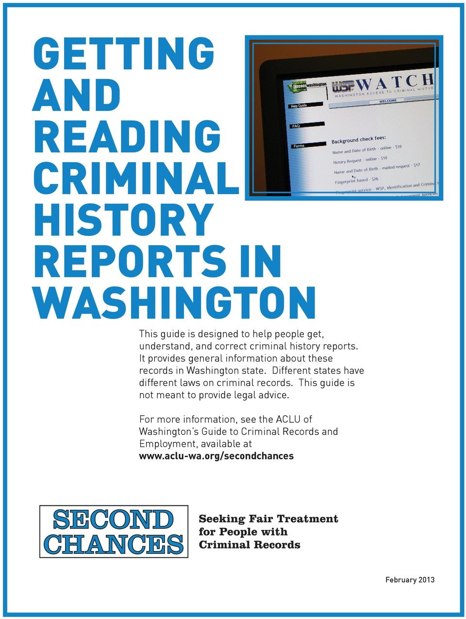 Different states have different laws on criminal records. This guide is not meant to provide legal advice.