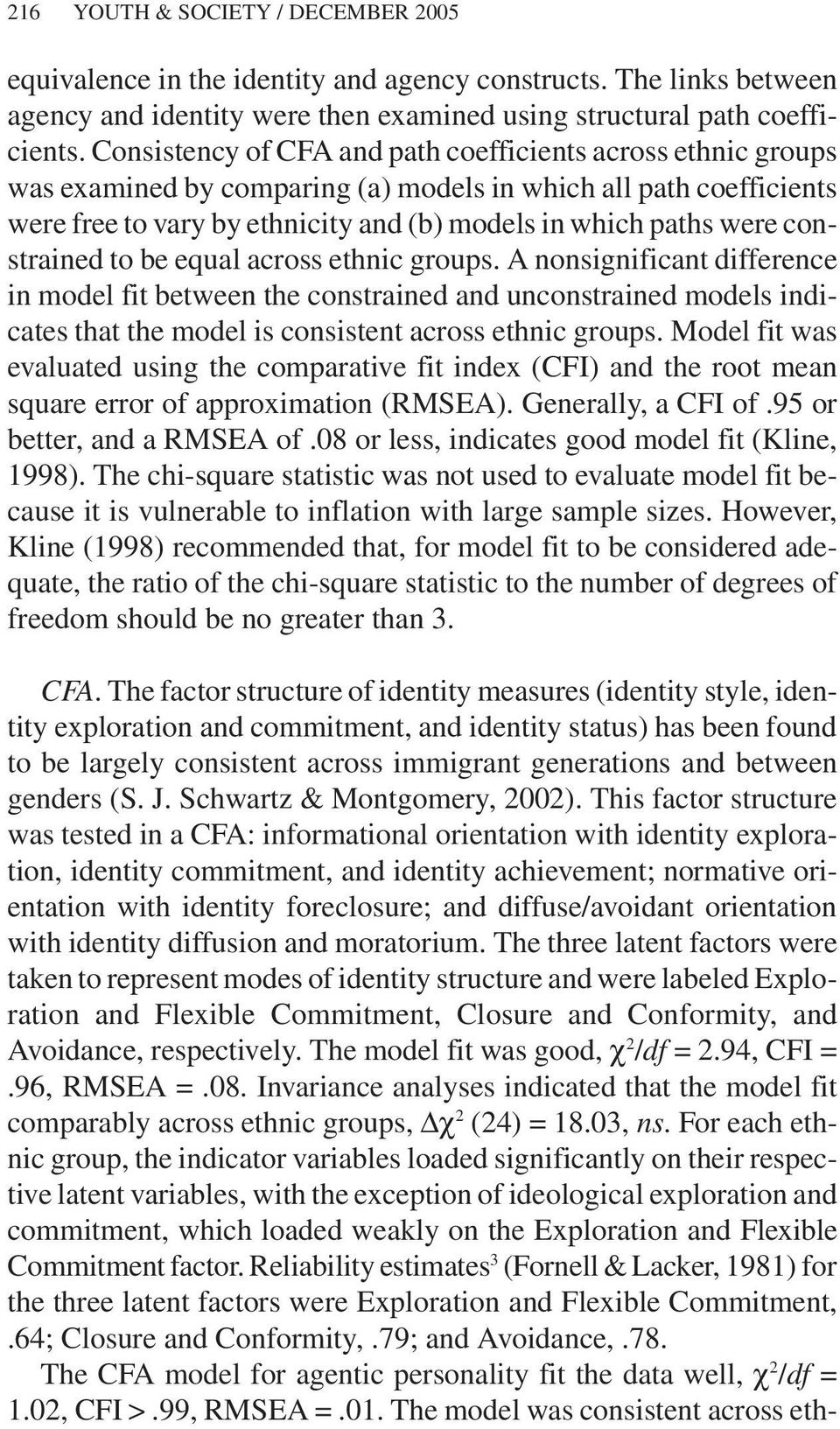 constrained to be equal across ethnic groups. A nonsignificant difference in model fit between the constrained and unconstrained models indicates that the model is consistent across ethnic groups.