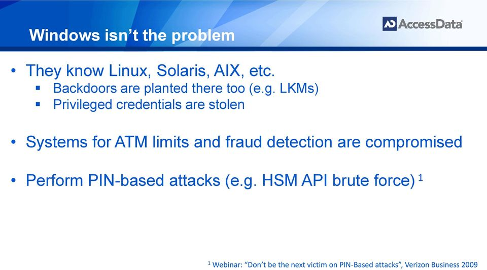 LKMs) Privileged credentials are stolen Systems for ATM limits and fraud detection